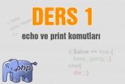PHP Dersleri echo ve print Komutları Kullanımı