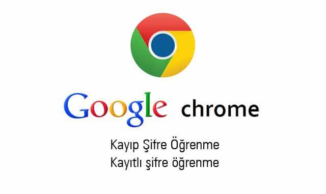 chrome da kayitli sifreyi ogrenme - Chrome da Kayıtlı web şifrelerini görme