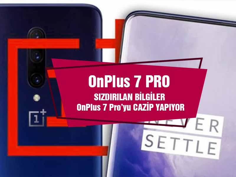 OnePlus 7 Pro Yeni Sızıntılarla Netleşen Yeni Özellikler