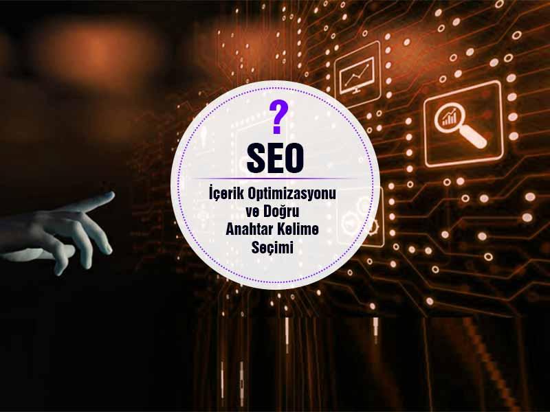 SEO İçin İçerik Optimizasyonu ve Anahtar Kelime Seçimi