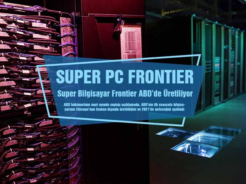 En Hızlı Süper Bilgisayar Frontier Amerika da Üretiliyor!