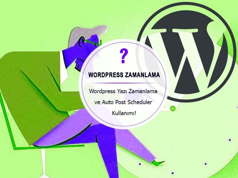 Toplu Wordpress Yazı Zamanlama ve Auto Post Scheduler Kullanımı!