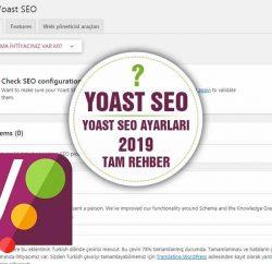 Yoast SEO Ayarları 2019 Wordpress ve Detaylı Kullanım Rehberi