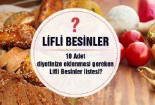 10 Adet diyetinize eklenmesi gereken Lifli Besinler listesi?